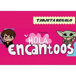 TARJETA REGALO: ENCANTOOS